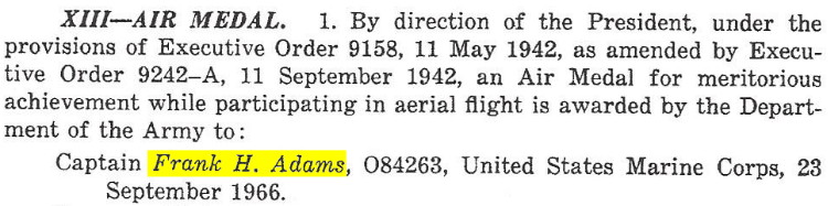 Aerial Observer Captain Frank Houston Adams awarded Air Medal for Meritorious Acheivement, DA GO 18, 18 April 1967, record provided by Gene Wilson