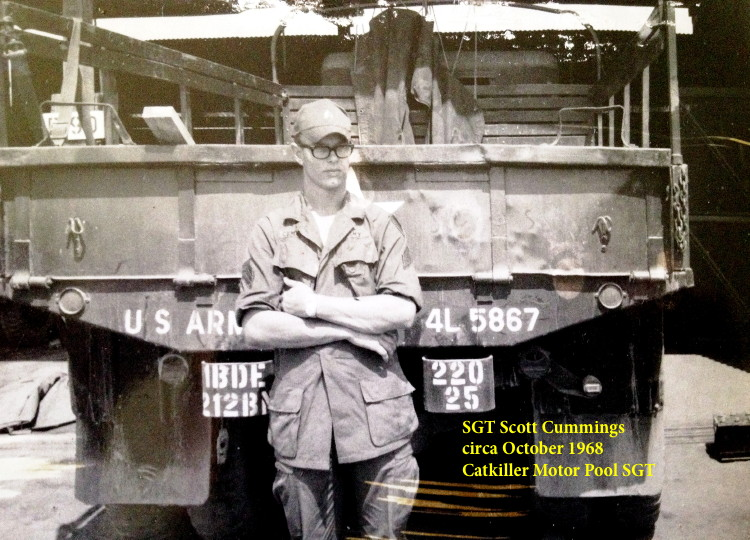 SGT Scott Cummings, SGT, Catkiller Motor Pool SGT, 1968
